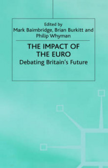 The Impact of the Euro av P. Whyman, Mark Baimbridge og Brian Burkitt (Innbundet)