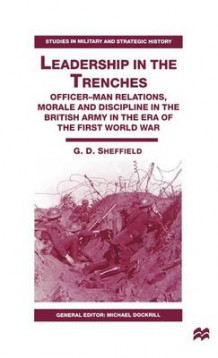 Leadership in the Trenches av G. Sheffield (Innbundet)