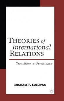 Theories of International Relations av Michael J. Sullivan, Jack Donnelly og Jacqui True (Innbundet)