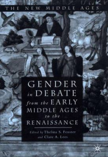 Gender in Debate from the Early Middle Ages to the Renaissance (Innbundet)