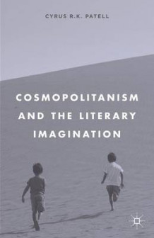 Cosmopolitanism and the Literary Imagination av Cyrus R. K. Patell (Innbundet)