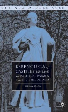 Berenguela of Castile (1180-1246) and Political Women in the High Middle Ages av Miriam Shadis (Innbundet)