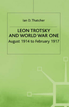 Leon Trotsky and World War One av Ian D. Thatcher (Innbundet)