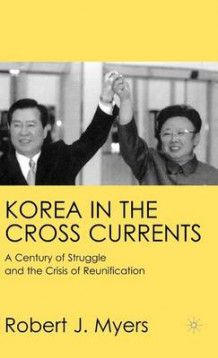 Korea in the Cross Currents av Robert J. Myers (Innbundet)