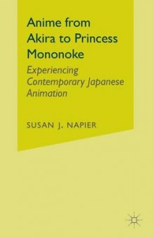 Anime from Akira to Princess Mononoke av Susan Napier (Heftet)