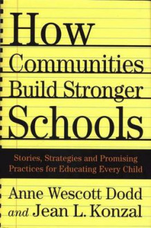 How Communities Build Stronger Schools av Anne W. Dodd, Jean L. Konzal og Anne Wescott Dodd (Innbundet)