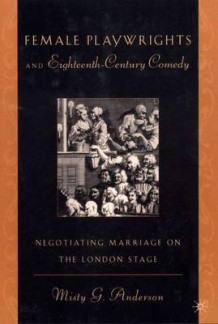 Female Playwrights and Eighteenth-Century Comedy av Misty G. Anderson (Innbundet)