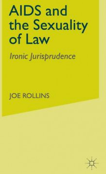 AIDS and the Sexuality of Law av Joe Rollins (Innbundet)