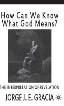 How Can We Know What God Means av Jorge J. E. Gracia (Innbundet)