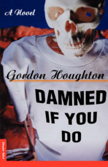 Damned If You Do av Gordon Houghton (Heftet)