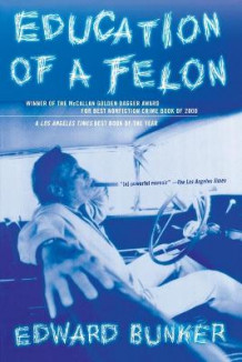 Education of a Felon av Edward Bunker (Heftet)