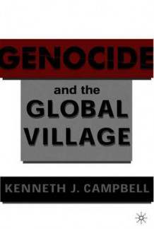 Genocide and the Global Village av Kenneth J. Campbell (Heftet)