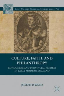 Culture, Faith, and Philanthropy av Joseph P. Ward (Innbundet)