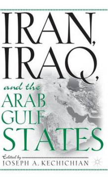 Iran, Iraq and the Arab Gulf States av Joseph A. Kechichian (Innbundet)