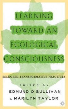 Learning Toward an Ecological Consciousness (Heftet)