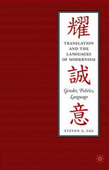 Translation and the Languages of Modernism av Steven G. Yao (Innbundet)