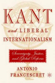 Kant and Liberal Internationalism av Antonio Franceschet (Innbundet)