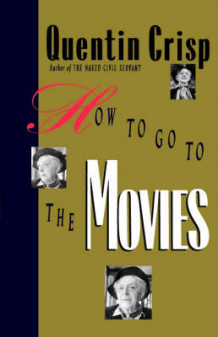 How to Go to the Movies av Quentin Crisp (Heftet)