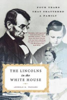The Lincolns in the White House av Jerrold M Packard (Heftet)