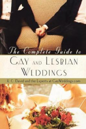 The Complete Guide to Gay and Lesbian Weddings av Keith C David (Heftet)
