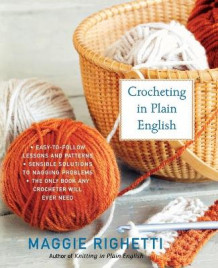 Crocheting in Plain English av Maggie Righetti (Heftet)