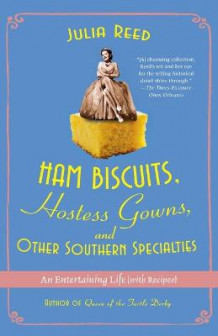 Ham Biscuits, Hostess Gowns, and Other Southern Specialties av Julia Reed (Heftet)