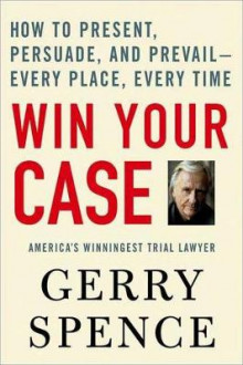 Win Your Case av Gerry Spence (Heftet)