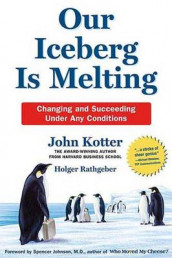 Our Iceberg is Melting av John P. Kotter og Holger Rathgeber (Innbundet)