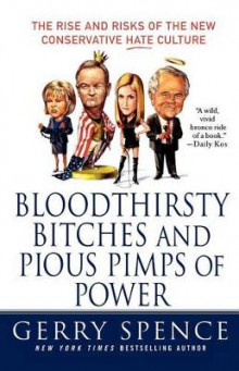 Bloodthirsty Bitches and Pious Pimps of Power av Gerry Spence (Heftet)