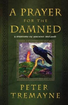A Prayer for the Damned av Peter Tremayne (Heftet)