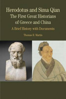 Herodotus and Sima Qian: the First Great Historians of Greece and China av Thomas R. Martin (Heftet)