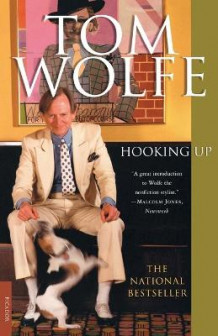 Hooking Up av Tom Wolfe (Heftet)