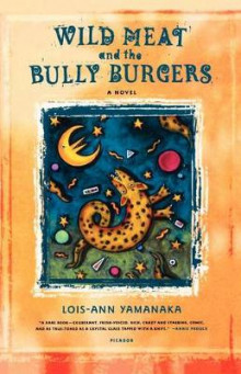 Wild Meat and the Bully Burgers av Lois-Ann Yamanaka (Heftet)