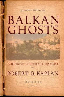 Balkan Ghosts av Robert Kaplan (Heftet)