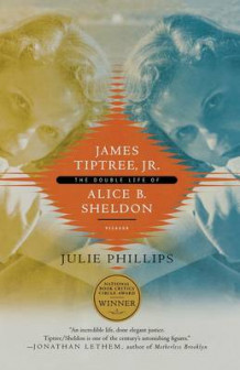 James Tiptree, JR. av Julie Phillips (Heftet)