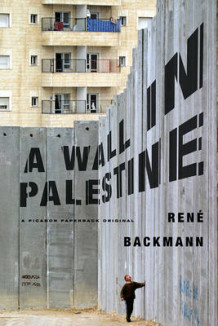 A wall in Palestine av Rene Backmann (Heftet)