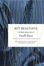 But Beautiful av Geoff Dyer (Heftet)