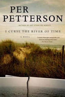 I Curse the River of Time av Per Petterson (Heftet)