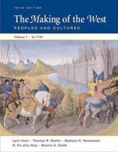 The Making of the West, Volume I: To 1740 av R Po-Chia Hsia, University Lynn Hunt, University Christopher R Martin, University Thomas R Martin, University Barbara H Rosenwein og Bonnie G Smith (Heftet)