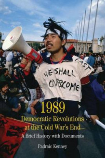 1989: Democratic Revolutions at the Cold War's End av Padraic Kenney (Heftet)