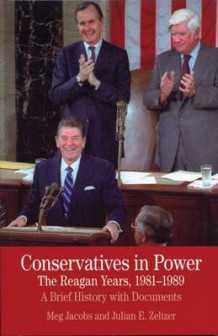 Conservatives in Power: The Reagan Years, 1981-1989 av Meg Jacobs og Julian E. Zelizer (Heftet)
