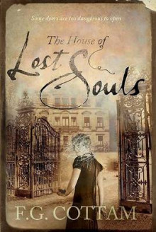 The House of Lost Souls av F G Cottam (Innbundet)