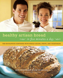 Healthy Artisan Bread in Five Minutes a Day av Jeffrey Hertzberg og Zoe Francois (Heftet)