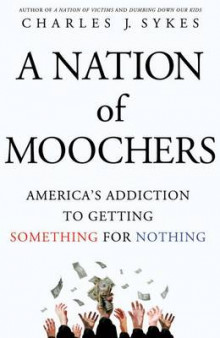 A Nation of Moochers av Charles J Sykes (Innbundet)
