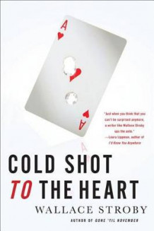 Cold Shot to the Heart av Wallace Stroby (Heftet)