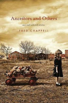 Ancestors and Others av Fred Chappell (Innbundet)