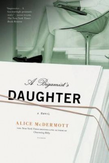 A Bigamist's Daughter av Alice McDermott (Heftet)