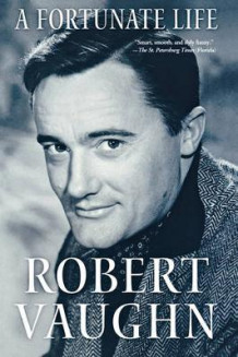 A Fortunate Life av Robert Vaughn (Heftet)