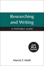 Researching and Writing with 2009 MLA Update av University Marcia F Muth (Heftet)