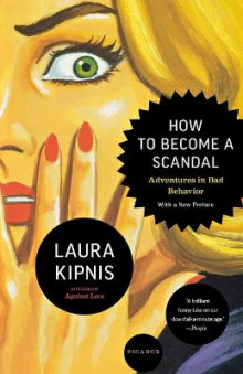 How to Become a Scandal av Laura Kipnis (Heftet)